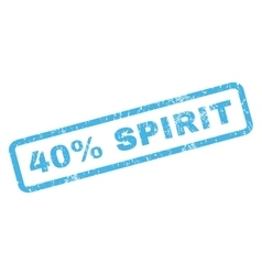 40 Percent Spirit Rubber Stamp vector image