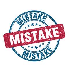 Mistake stamp mistake round grunge sign mistake vector