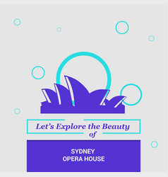 lets explore the beauty of sydney opera house vector image