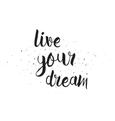 Live your dream inscription Greeting card with vector image
