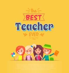 Best teacher ever yellow vector