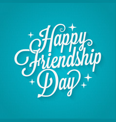 friendship day vintage lettering background vector image