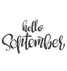 hand lettering words hello september vector image