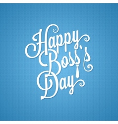 boss day vintage lettering background vector image
