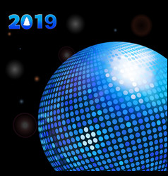 2019 glowing background with disco ball and date vector image