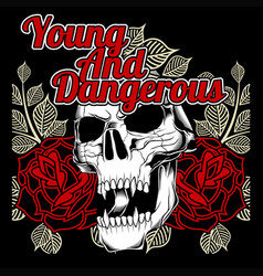 Skull and rose young and dangerous hand vector