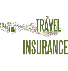 long stay travel insurance text background word vector image