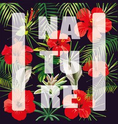 slogan nature flowers leaves dark background vector image