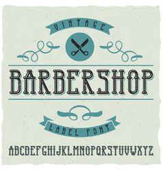 Barber shop label font and sample label design vector