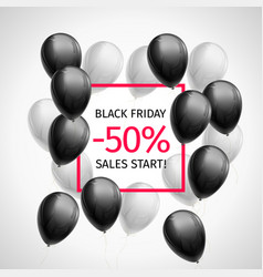 Black white balloons black friday start 50 percent vector