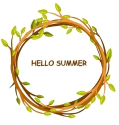 greeting card HELLO SUMMER in circle of twigs vector image