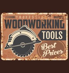 Lumber woodwork metal plate rusty jigsaw tool vector