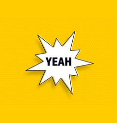 yeah speech bubble banner pop art memphis style vector image