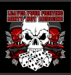 quote about fighting skull and dice hand vector image