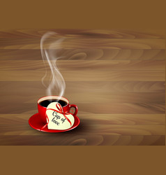Red cup of coffee with a heart shaped valentine vector image