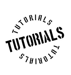 Tutorials rubber stamp vector