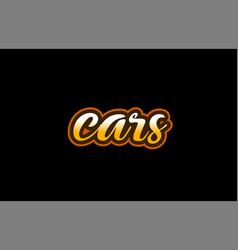 cars word text banner postcard logo icon design vector image