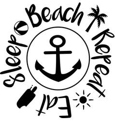 eat sleep beach repeat on white background vector image