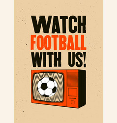 football on tv sport typographic vintage poster vector image