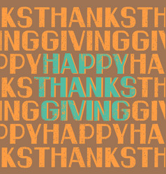 Happy thanksgiving card with lettering decoration vector