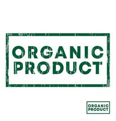 organic product stamp with grunge texture and vector image