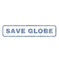 Save globe textile stamp vector