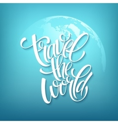 Travel the world Handmade lettering Summer vector image