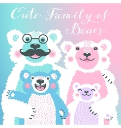 Cute card with a family of bears Dad hugs mother vector image