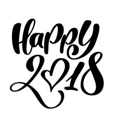 happy new year 2018 hand-lettering text handmade vector image