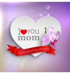 i love you mom abstract holiday background vector image