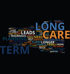 Long term care the who the what and the how text vector