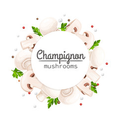 Champignon mushrooms circle frame with lettering vector