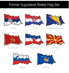 former yugoslavia states waving flag set vector image