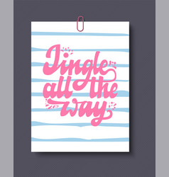 Jingle all the way christmas lettering and vector