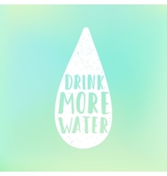 Drink more water motivation poster text in drop vector
