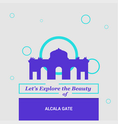lets explore the beauty of alcala gate madrid vector image