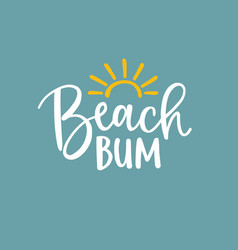 Beach bum beautiful lettering quote card with sun vector