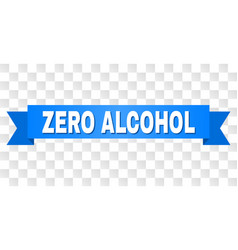 Blue tape with zero alcohol text vector