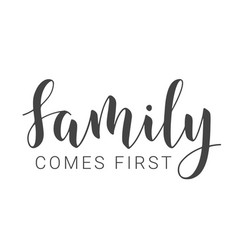 Handwritten lettering family comes first vector