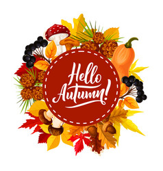 Hello autumn poster with fall leaf and berry vector