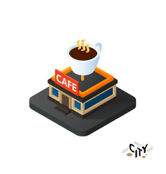 Isometric coffeehouse cafe icon building city vector image