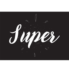 Super tag inscription Greeting card with vector image