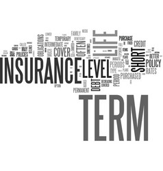 why buy level term life insurance text word cloud vector image