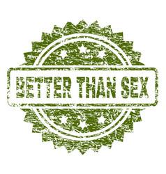 Grunge textured better than sex stamp seal vector