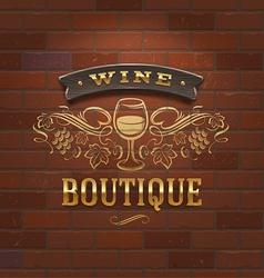 Wine boutique vintage signboard on brick wall vector image vector image