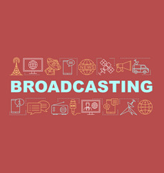 Broadcasting word concepts banner live broadcast vector