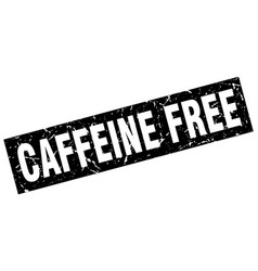 Square grunge black caffeine free stamp vector