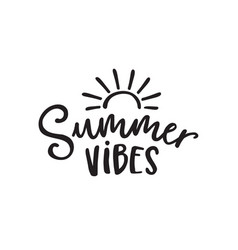 Summer vibes black and white lettering quote card vector