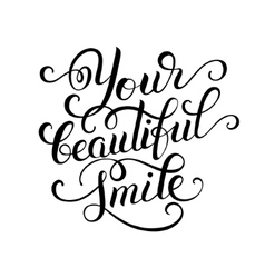 Your beautiful smile hand written inscription vector