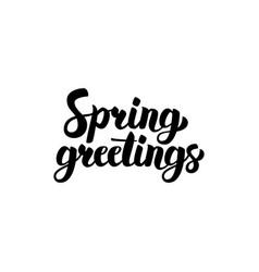 spring greetings handwritten calligraphy vector image vector image